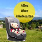 Das wichtigste über Kindersitze im Auto